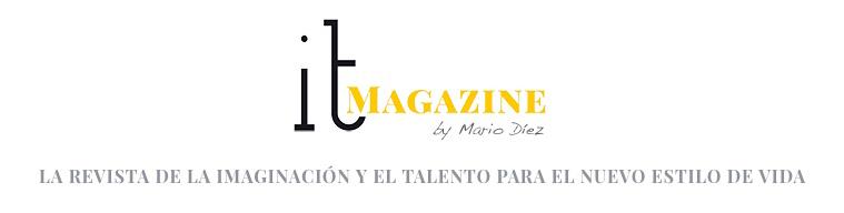 IT MAGAZINE - La revista de la imaginación y el talento para el nuevo estilo de vida